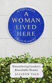 A Woman Lived Here (eBook, ePUB)