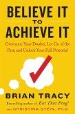 Believe It to Achieve It (eBook, ePUB)
