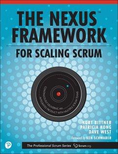 Nexus Framework for Scaling Scrum, The (eBook, PDF) - Bittner, Kurt; Kong, Patricia; Naiburg, Eric; West, Dave