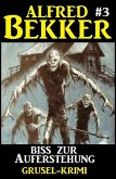 Alfred Bekker Grusel-Krimi #3: Biss zur Auferstehung (eBook, ePUB)