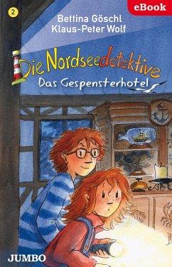 Das Gespensterhotel / Die Nordseedetektive Bd.2 (eBook, ePUB) - Wolf, Klaus-Peter; Göschl, Bettina