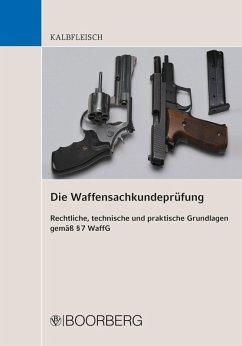 Die Waffensachkundeprüfung (eBook, PDF) - Kalbfleisch, Helmut