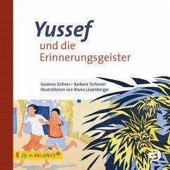 Yussef und die Erinnerungsgeister - Zeltner, Susanne; Tschirren, Barbara