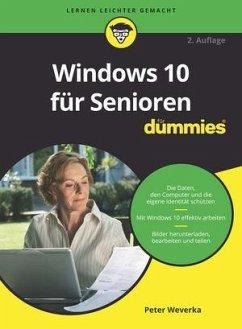 Windows 10 für Senioren für Dummies - Weverka, Peter