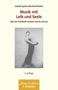 Musik mit Leib und Seele - Spahn, Claudia; Richter, Bernhard