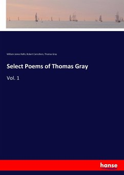 Select Poems of Thomas Gray - Rolfe, William James; Carruthers, Robert; Gray, Thomas
