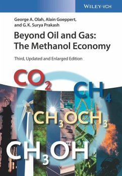 Beyond Oil and Gas: The Methanol Economy - Olah, George A.;Goeppert, Alain;Prakash, G. K. Surya