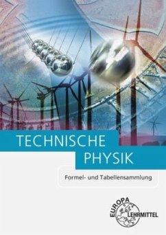 Technische Physik, Formel- und Tabellensammlung - Bach, Ewald; Herr, Horst; Jungblut, Volker; Maier, Ulrich; Mattheus, Bernd; Wieneke, Falko
