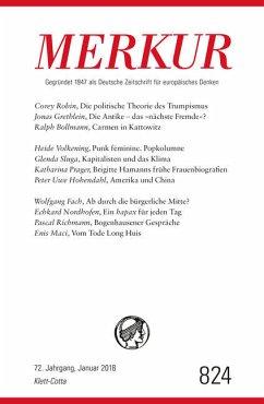 MERKUR Deutsche Zeitschrift für europäisches Denken Nr. 824, Heft Januar 2018