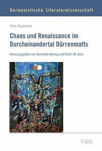 Chaos und Renaissance im Durcheinandertal Dürrenmatts