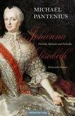Johanna Elisabeth - Fürstin, Spionin und Geliebte