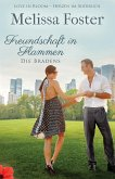 Freundschaft in Flammen / Die Bradens Bd.3