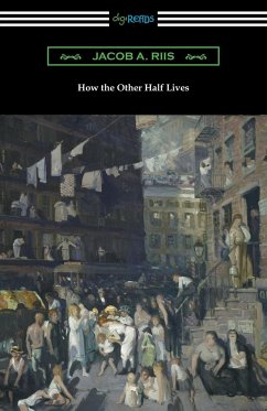 How the Other Half Lives (Studies Among the Tenements of New York)
