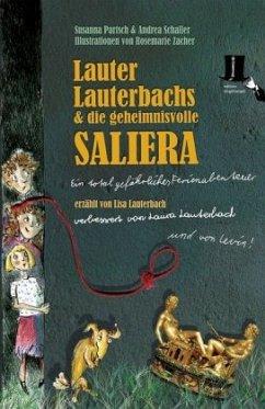 Lauter Lauterbachs und die geheimnisvolle Saliera - Partsch, Susanna; Schaller, Andrea