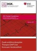 Duale antithrombozytäre Therapie (DAPT) bei Koronarer Herzkrankheit