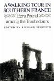 A Walking Tour In Southern France: Ezra Pound Among the Troubadours