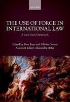 The Use of Force in International Law: A Case-B...