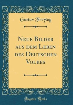 Neue Bilder aus dem Leben des Deutschen Volkes (Classic Reprint)