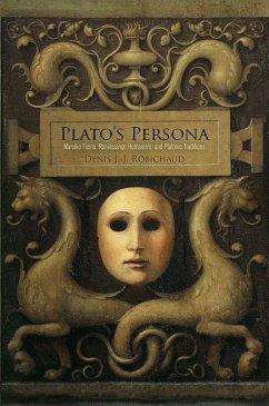 Plato´s Persona: Marsilio Ficino, Renaissance H...