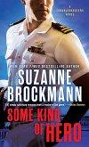 Some Kind of Hero: A Troubleshooters Novel