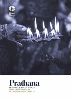 Prathana: Prayers of Bhakti Marga - Daily Prayer Edition with Devotional Chants