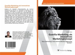 Guerilla-Marketing als innovatives Marketingkonzept - Arslan, Serdar