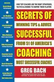 Secrets of Successful Coaching: Winning Tips & Advice from Fifty of America's Most Successful Coaches