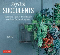 Stylish Succulents: Japanese Inspired Container Gardens for Small Spaces - Kondo, Yoshinobu; Kondo, Tomomi