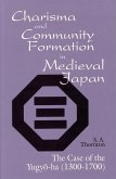 Charisma and Community Formation in Medieval Japan: The Case of the Yugyo-Ha (1300-1700)