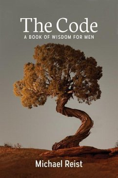 The Code: A Book of Wisdom for Men