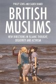 British Muslims: New Directions in Islamic Thought, Creativity and Activism