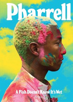 Pharrell: A Fish Doesn´t Know It´s Wet