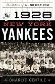The 1928 New York Yankees: The Return of Murderers' Row