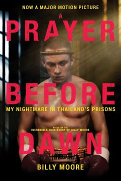 A Prayer Before Dawn: My Nightmare in Thailand´...