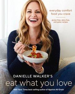 Danielle Walker´s Eat What You Love