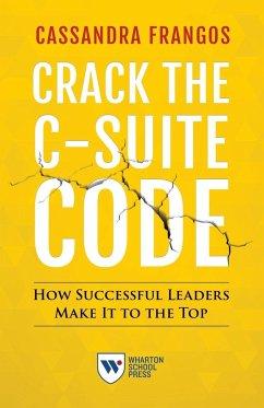 Crack the C-Suite Code: How Successful Leaders ...