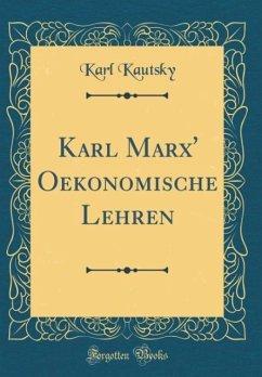 Karl Marx' Oekonomische Lehren (Classic Reprint)
