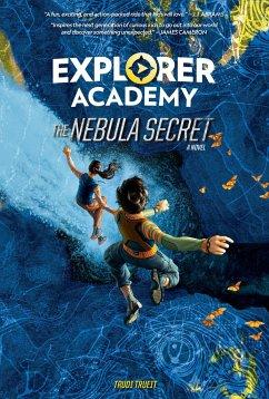 Explorer Academy: The Nebula Secret - Trueit, Trudi