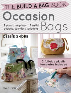 Build a Bag Book & Templates: Occasion Bags: Sew 15 Stunning Projects and Endless Variations - Shore, Debbie