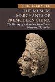 The Muslim Merchants of Premodern China