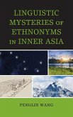 Linguistic Mysteries of Ethnonyms in Inner Asia