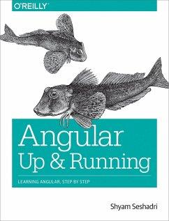 Angular: Up and Running: Learning Angular, Step by Step - Seshadri, Shyam
