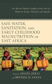 Safe Water, Sanitation, and Early Childhood Malnutrition in East Africa: An African Feminist Analysis of the Lives of Women in Kenya, Tanzania, and Ug
