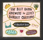 The Best Damn Answers to Life's Hardest Questions