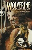 Wolverine: The Amazing Immortal Man and Other B...