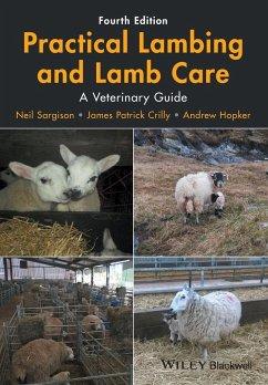 Practical Lambing and Lamb Care - Sargison, Neil;Crilly, James Patrick;Hopker, Andrew