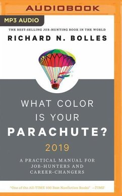 What Color Is Your Parachute? 2019: A Practical...
