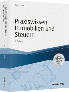 Praxiswissen Immobilien und Steuern - inkl. Arbeitshilfen online - Steck, Dieter
