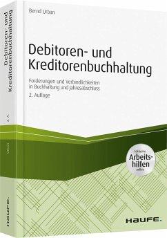 Debitoren- und Kreditorenbuchhaltung - mit Arbeitshilfen online - Urban, Bernd