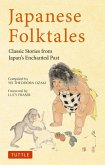 Japanese Folktales: Classic Stories from Japan's Enchanted Past